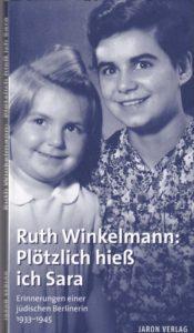 Plötzlich hieß ich Sara: Erinnerungen einer jüdischen Berlinerin 1933-1945